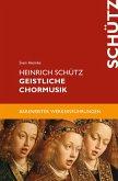 Heinrich Schütz. Geistliche Chormusik (eBook, ePUB)
