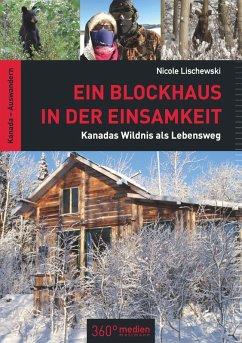 Ein Blockhaus in der Einsamkeit (eBook, PDF) - Lischewski, Nicole