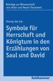 Symbole für Herrschaft und Königtum in den Erzählungen von Saul und David (eBook, PDF)