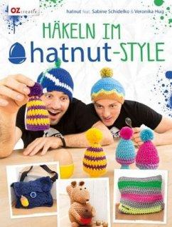 Häkeln im hatnut-Style (Mängelexemplar) - Schidelko, Sabine; Hug, Veronika