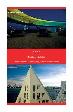 Aarhus Stadt des Lächelns (eBook, ePUB) - Benning, Kristen