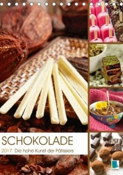 9783665569266 - CALVENDO: Schokolade: Die hohe Kunst der Patissiers (Tischkalender 2017 DIN A5 hoch) - کتاب
