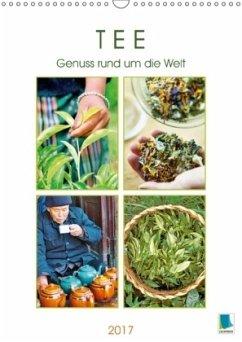 9783665569280 - CALVENDO: Tee: Genuss rund um die Welt (Wandkalender 2017 DIN A3 hoch) - Buch