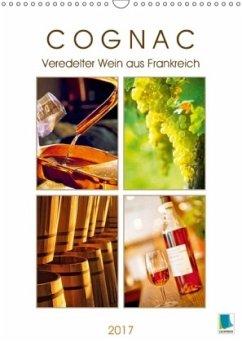 9783665569204 - CALVENDO: Cognac: Veredelter Wein aus Frankreich (Wandkalender 2017 DIN A3 hoch) - کتاب