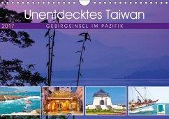 9783665569617 - CALVENDO: Unentdecktes Taiwan: Gebirgsinsel im Pazifik (Wandkalender 2017 DIN A4 quer) - Buch