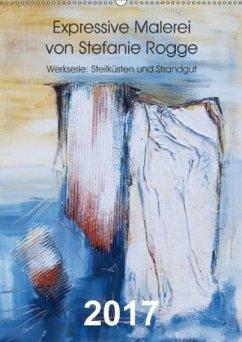 9783665569754 - Rogge, Stefanie: Expressive Malerei von Stefanie Rogge (Wandkalender 2017 DIN A2 hoch) - Buch