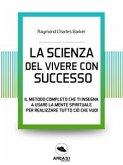 La scienza del vivere di successo (eBook, ePUB)