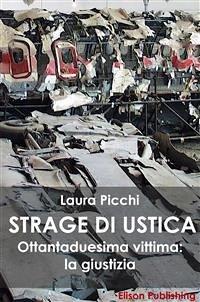 La strage di Ustica: Ottantaduesima vittima: la giustizia Laura Picchi Author