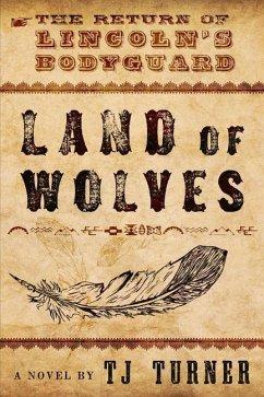LAND OF WOLVES - Turner, Tj