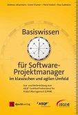 Basiswissen für Softwareprojektmanager im klassischen und agilen Umfeld