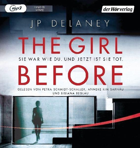 The Girl Before - Sie war wie du. Und jetzt ist sie tot, 1 MP3-CD - Delaney, J. P.