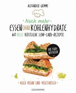 Noch mehr Essen ohne Kohlenhydrate - Grimme, Alexander
