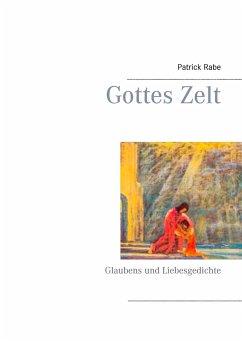 Gottes Zelt - Rabe, Patrick