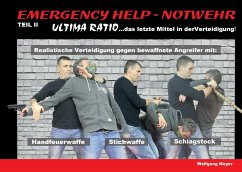 Emergency Help - Notwehr Teil II - Ultima Ratio