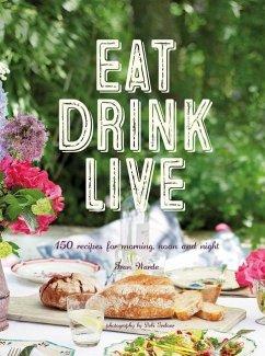 Eat, Drink, Live