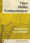 NS-Belastete aus Südbaden / Täter - Helfer - Trittbrettfahrer Bd.6