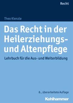 Das Recht in der Heilerziehungs- und Altenpflege - Kienzle, Theo