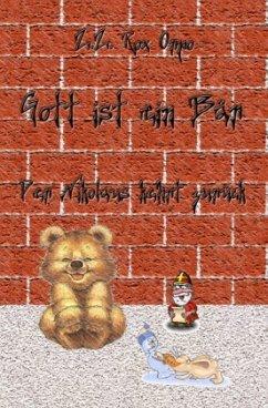 Gott ist ein Bär Der Nikolaus kehrt zurück - Orpo, Z. Z. Rox