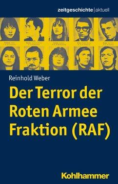 Der Terror der Roten Armee Fraktion (RAF) - Weber, Reinhold