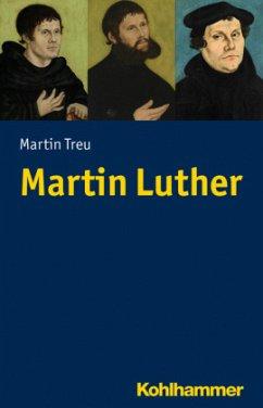 Martin Luther - Treu, Martin