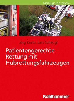Patientengerechte Rettung mit Hubrettungsfahrzeugen - Kurtz, Jörg; Scheugl, Lars