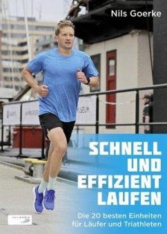 Schnell und effizient laufen - Goerke, Nils
