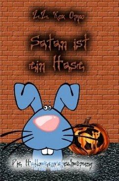 Satan ist ein Hase Die Halloweenverschwörung - Orpo, Z. Z. Rox
