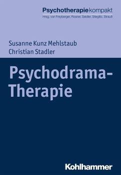 Psychodrama-Therapie - Kunz Mehlstaub, Susanne;Stadler, Christian