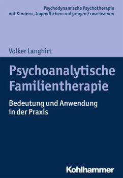 Psychoanalytische Familientherapie - Langhirt, Volker