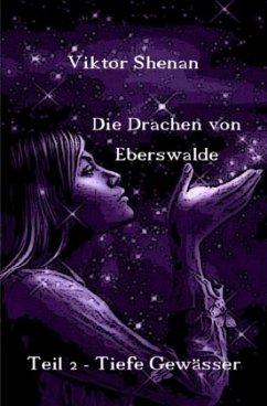 Die Drachen von Eberswalde Teil 2 - Tiefe Gewässer - Shenan, Viktor