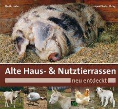 Alte Haus- & Nutztierrassen neu entdeckt (eBook, ePUB) - Haller, Martin