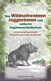 Von Wildschweinen, Joggerinnen und anderen Ungeheuerlichkeiten (eBook, ePUB)