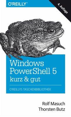 Windows PowerShell 5 - kurz & gut (eBook, PDF) - Butz, Thorsten; Masuch, Rolf