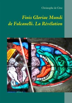 Finis Gloriae Mundi de Fulcanelli (eBook, ePUB) - de Cène, Christophe