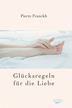 Glücksregeln für die Liebe (eBook, ePUB) - Franckh, Pierre