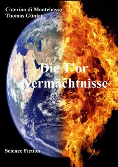 Die T'or Vermächtnisse (eBook, ePUB) - Günter, Thomas; di Montebasso, Caterina