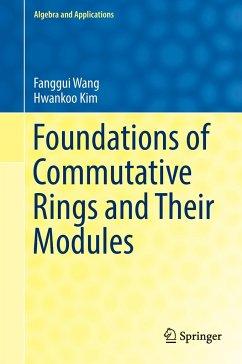 Foundations of Commutative Rings and Their Modules - Wang, Fanggui;Kim, Hwankoo