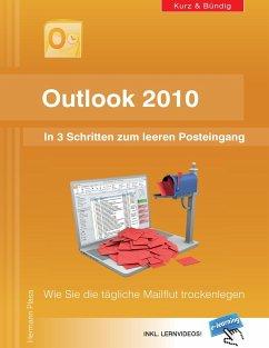 Outlook 2010: In 3 Schritten zum leeren Posteingang - Plasa, Hermann