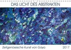 9783665563110 - Karapetyan, Gaya: Das Licht des Abstrakten - Zeitgenössische Kunst von Gaya (Wandkalender 2017 DIN A4 quer) - Book