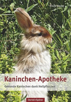 Kaninchen-Apotheke - Glauser, Ursula