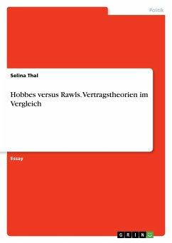Hobbes versus Rawls. Vertragstheorien im Vergleich
