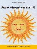 Papa! Mama! Wer bin ich? (eBook, ePUB)