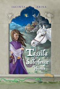 Tassila und der Silberhengst der Phionen - Abina, Jacinta