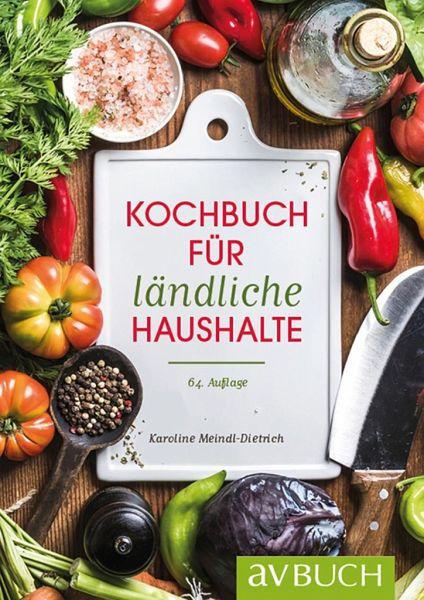 Kochbuch für ländliche Haushalte - Meindl-Dietrich, Karoline