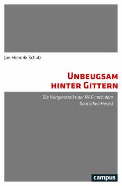 Unbeugsam hinter Gittern - Schulz, Jan-Hendrik