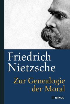 Zur Genealogie der Moral - Nietzsche, Friedrich
