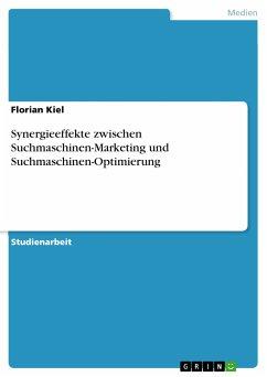 Synergieeffekte zwischen Suchmaschinen-Marketing und Suchmaschinen-Optimierung (eBook, PDF)