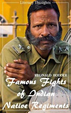 Famous Fights of Indian Native Regiments (Reginald Hodder) (Literary Thoughts Edition) (eBook, ePUB) - Hodder, Reginald
