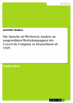 Die Sprache im Werbetext. Analyse an ausgewählten Werbekampagnen der Coca-Cola Company in Deutschland ab 1929 (eBook, PDF)