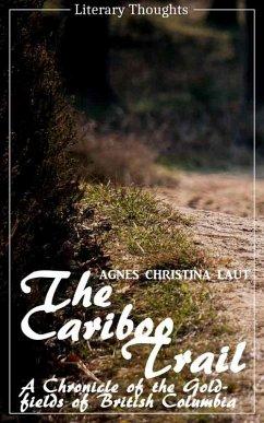 The Cariboo Trail (Agnes Christina Laut) (Literary Thoughts Edition) (eBook, ePUB) - Laut, Agnes Christina